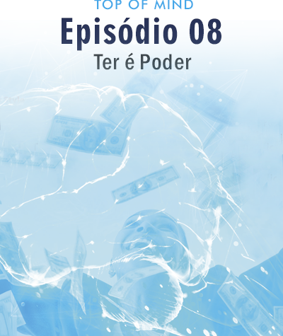 Ter é Poder [Ep. 08/Temp. 02]