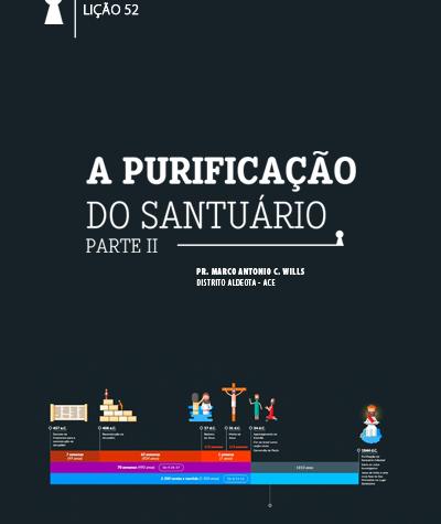 Lição de PG nº 52 |25/12|A purificação do santuário parte II